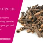 6 Benefits of Clove Oil in Gut & Skin Health